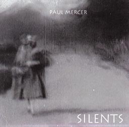 Paul Mercer: Silents