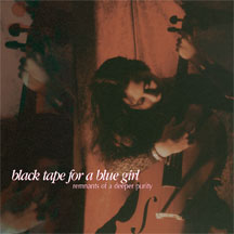 black tape for a blue girl,  Remnants Anniversary Edition 2 CD